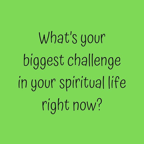 How do you hang on your faith when your is spiritually challenged?
